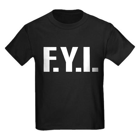 """""""FYI"""" Kids Dark T-Shirt"""