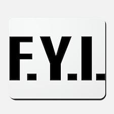 """""""FYI"""" Mousepad"""