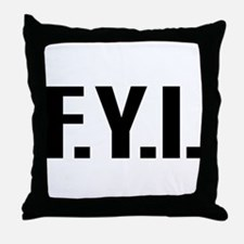"""""""FYI"""" Throw Pillow"""