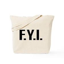 """""""FYI"""" Tote Bag"""