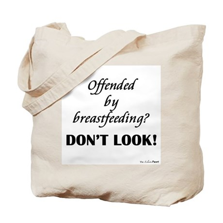 Offended by breastfeeding? Tote Bag