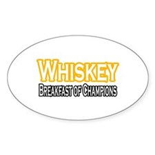 """Whiskey: Breakfast of Champions"" Oval Decal"