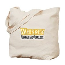 """Whiskey: Breakfast of Champions"" Tote Bag"