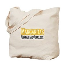 """""""Margaritas. Breakfast of..."""" Tote Bag"""