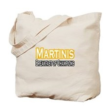 """Martinis. Breakfast..."" Tote Bag"