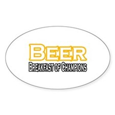 """Beer. Breakfast of..."" Oval Decal"