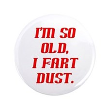 "So Old, Fart Dust 3.5"" Button (100 pack)"