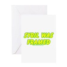 Sybil Was Framed Greeting Card