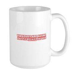 The Voices Are Having a Battl Large Mug
