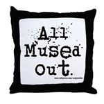 Mused Out Throw Pillow