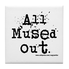 Mused Out Tile Coaster