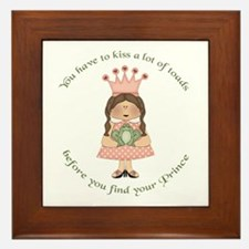 You have to kiss a lot of toads Framed Tile