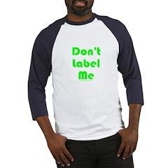 Don't Label Me Baseball Jersey