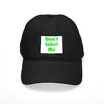 Don't Label Me Black Cap