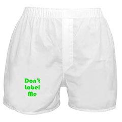 Don't Label Me Boxer Shorts