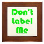 Don't Label Me Framed Tile