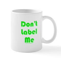 Don't Label Me Mug