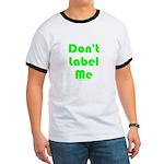 Don't Label Me Ringer T