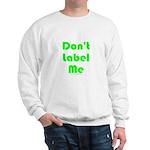 Don't Label Me Sweatshirt