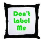 Don't Label Me Throw Pillow