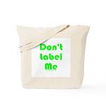Don't Label Me Tote Bag