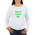 Don't Label Me Women's Long Sleeve T-Shirt