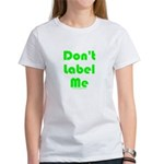 Don't Label Me Women's T-Shirt