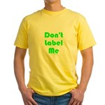Don't Label Me Yellow T-Shirt