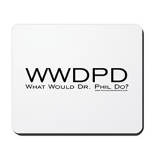 What Would Phil Do Mousepad