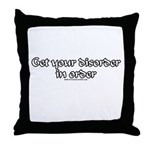 Get Your Disorder In Order Throw Pillow