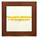 You Aren't Mistaken Framed Tile