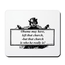 """Obama Quit His Church"" Mousepad"