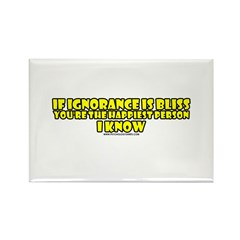 If Ignorance Is Bliss Rectangle Magnet (10 pack)