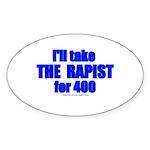 Ill Take The Rapist Oval Sticker (50 pk)