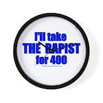 Ill Take The Rapist Wall Clock