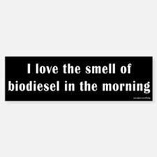 Biodiesel in the Morning Bumper Bumper Bumper Sticker