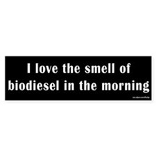 Biodiesel in the Morning Bumper Bumper Sticker
