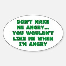 Don't Make Me Angry Oval Decal