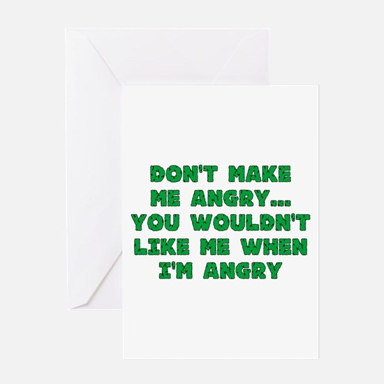 Don't Make Me Angry Greeting Card