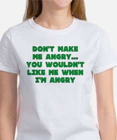 Don't Make Me Angry Women's T-Shirt
