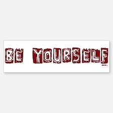 Be Yourself Dark Red bumper sticker