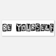 Be Yourself Black and White bumper sticker