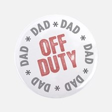 """Off Duty Dad 3.5"""" Button (100 pack)"""