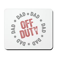 Off Duty Dad Mousepad