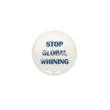 Stop Global Whining Mini Button (10 pack)