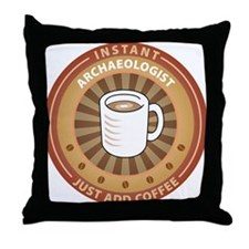 Instant Archaeologist Throw Pillow