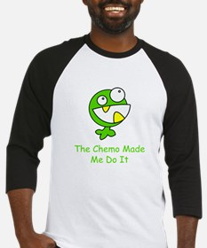 The Chemo Made Me Do It Baseball Jersey