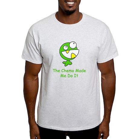 The Chemo Made Me Do It Light T-Shirt