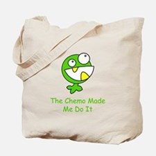 The Chemo Made Me Do It Tote Bag