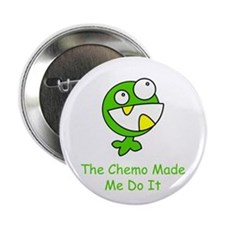 """The Chemo Made Me Do It 2.25"""" Button (10 pack)"""